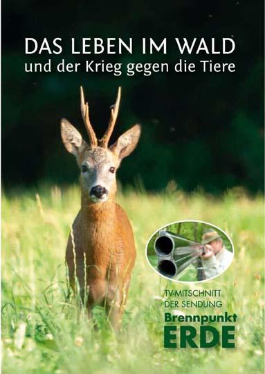 »Brennpunkt Erde: Leben im Wald und der Krieg gegen die Tiere ...